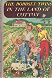 The Bobbsey Twins in the Land of Cotton (Bobbsey Twins #35)