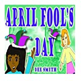 April Fool s Day: A April Fool s Day Picture Book for children about a friendly prank
