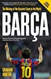 Graham Hunter Barca: The Making of the Greatest Team in the World by Graham Hunter 2nd (second) Revised Edition (2012)
