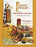Plastic Jewelry of the Twentieth Century: Identification & Value Guide