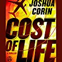 Cost of Life: A Thriller Audiobook by Joshua Corin Narrated by Lauren Fortgang