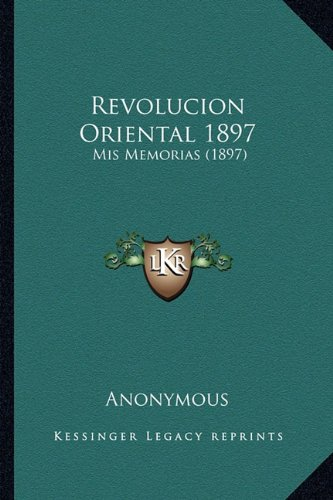 Revolucion Oriental 1897: MIS Memorias (1897)