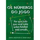 Os números do jogo - Por que tudo o que você sabe sobre futebol está errado
