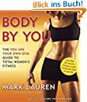 Body by You: The You Are Your Own Gym...