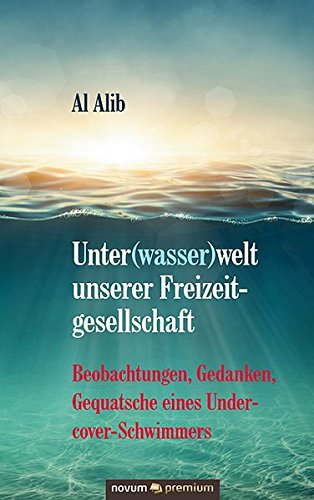 Unter(wasser)Welt Unserer Freizeitgesellschaft  [Al Alib] (Tapa Dura)