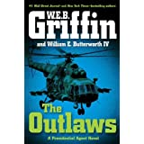 The Outlaws: A Presidential Agent Novel ~ W. E. B. Griffin