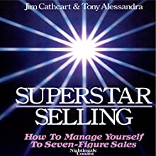 Superstar Selling  by Jim Cathcart, Tony Alessandra Narrated by Jim Cathcart, Tony Alessandra