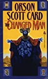 The Changed Man (0812533658) by Card, Orson Scott