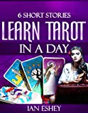 Six Short Stories: Learn Tarot in a Day (English Edition)