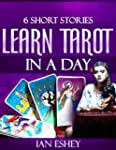 Six Short Stories: Learn Tarot in a Day