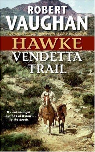 Image for Hawke: Vendetta Trail (Hawke (HarperTorch Paperback))