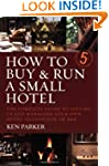 How to Buy & Run a Small Hotel: The C...