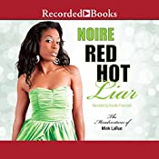 Red Hot Liar: The Misadventures of Mink LaRue, Book 4 |  Noire