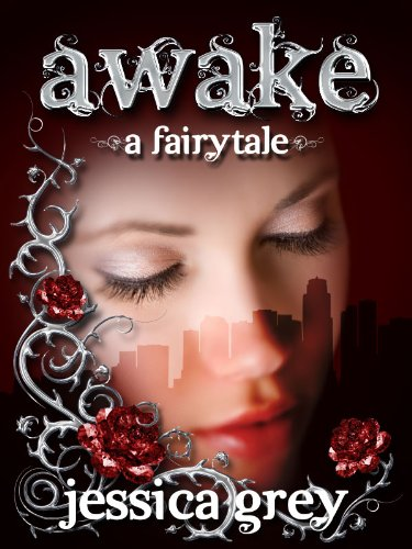 Awake: A Fairytale (Fairytale Trilogy) by Jessica Grey
