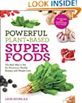 Powerful Plant-Based Superfoods: The...