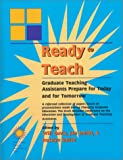 img - for Ready To Teach: Graduate Teaching Assistants Prepare for Today and for Tomorrow book / textbook / text book