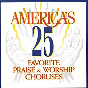 Various Artists - America's 25 Favorite Praise & Worship Choruses