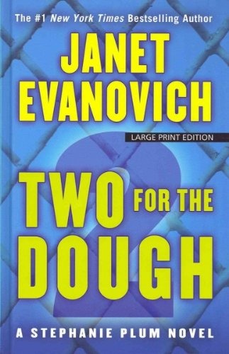 [ { TWO FOR THE DOUGH (STEPHANIE PLUM NOVELS (LARGE PRINT) #02) - LARGE PRINT [ TWO FOR THE DOUGH (STEPHANIE PLUM NOVELS (LARGE PRINT) #02) - LARGE PRINT BY EVANOVICH, JANET ( AUTHOR ) AUG-08-2012 } ] by Evanovich, Janet (AUTHOR) Aug-08-2012 [ Hardcover ] (Two For The Dough Large Print compare prices)