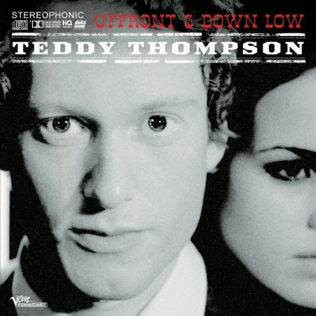 Teddy Thompson - Up Front and Down Low - Zortam Music