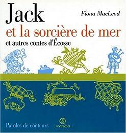Jack et la sorcière de mer et autres contes d'Écosse