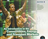 An introduction to the commodities- energy & transport markets