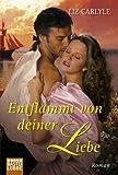 Entflammt von deiner Liebe: Roman (German Edition)