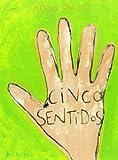 Cinco sentidos (Spanish Edition)