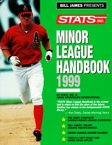 Bill James Presents Stats Minor League Handbook 1999 (Annual)