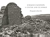 Chaco Canyon: A Center and Its World
