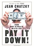 Pay It Down! From Debt to Wealth on $10 a Day (1591840635) by Jean Chatzky