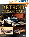 Detroit Dream Cars (Automotive History and Personalities)