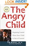 The Angry Child: Regaining Control Wh...