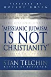 img - for Messianic Judaism is Not Christianity: A Loving Call to Unity by Stan Telchin (2004-09-01) book / textbook / text book
