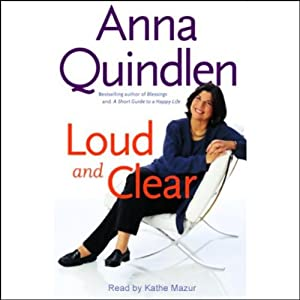 Loud and Clear | [Anna Quindlen]