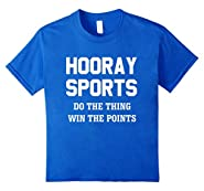 Hooray Sports Do the Thing, Win the Points Funny T-Shirt