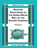 img - for Extract of the Rejected Applications of the Guion Miller Roll of the Eastern Cherokee, Volume 2 book / textbook / text book