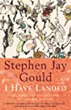 I Have Landed: Splashes and Reflections in Natural History (0099749718) by Gould, Stephen Jay
