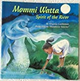 Mommi Watta: Spirit of the River