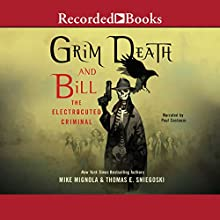 Grim Death and Bill the Electrocuted Criminal Audiobook by Mike Mignola, Thomas E. Sneigoski Narrated by Paul Costanzo