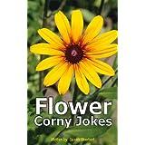 Flower Corny Jokes ~ S.L. Sherbert