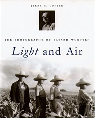 Light and Air: The Photography of Bayard Wootten written by Jerry W. Cotten