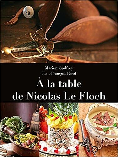 A la table de Nicolas Le Floch - Marion Godfroy et Jean-François Parot