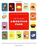 img - for By David Rosengarten It's All American Food: The Best Recipes for More Than 400 New American Classics (1st First Edition) [Hardcover] book / textbook / text book