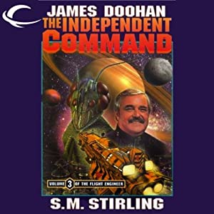 The Independent Command: Flight Engineer, Book 3 | [James Doohan, S. M. Stirling]