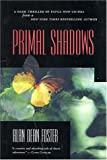 Primal Shadows: A Dark Thriller of Papua New Guinea (0312877714) by Foster, Alan Dean
