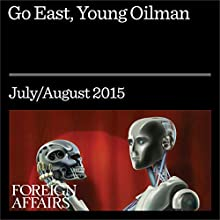 Go East, Young Oilman (       UNABRIDGED) by Michael Levi Narrated by Kevin Stillwell