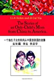 The Stories of an Only Childs Mom from China to America (Chinese Edition)