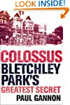 Colossus: Bletchley Park's Greatest S...