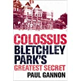 Colossus: Bletchley Park's Greatest Secretby Paul Gannon