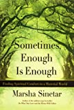 Sometimes Enough Is Enough: Spiritual Comfort in a Material World (0060196327) by Sinetar, Marsha